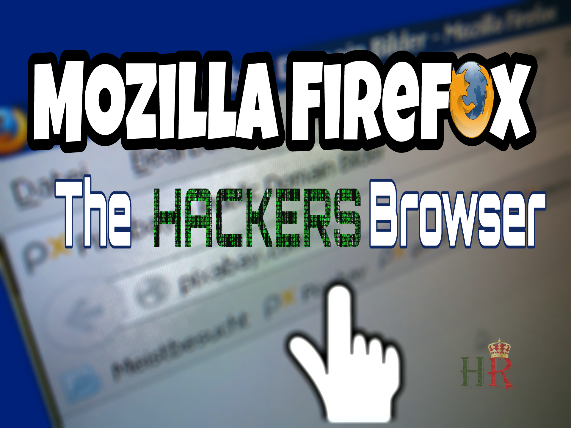 Mozilla Firefox - The hackers browser