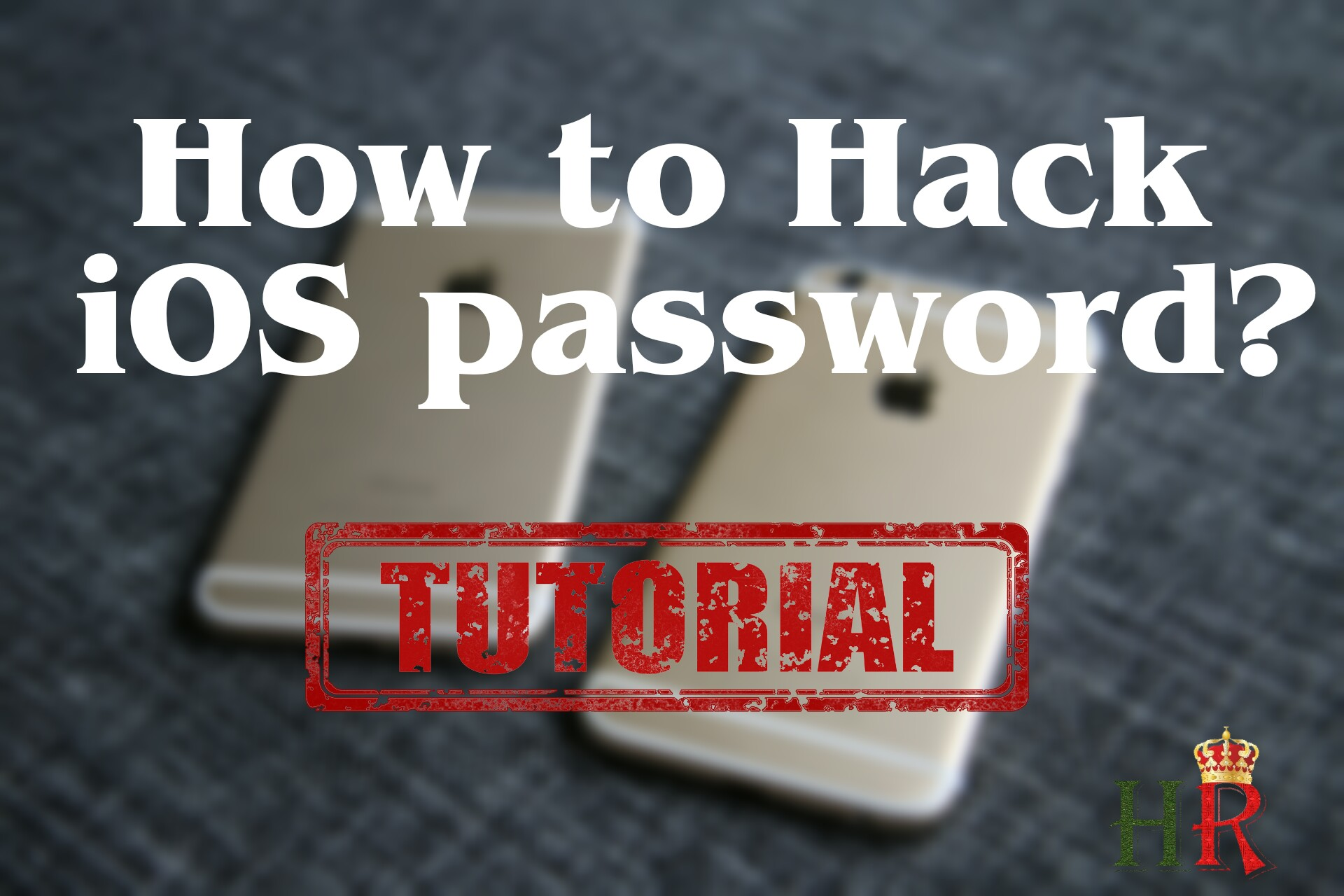 How To Crack iOS Passwords : Step-By-Step Tutorial