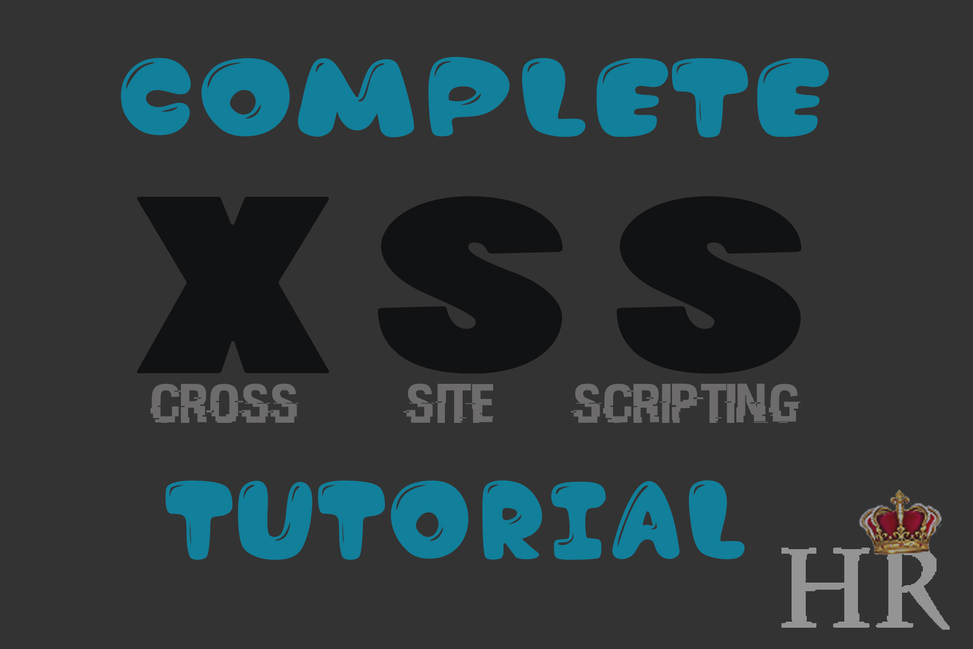 XSS Tutorial : Complete Cross-Site Scripting Guide | HackeRoyale