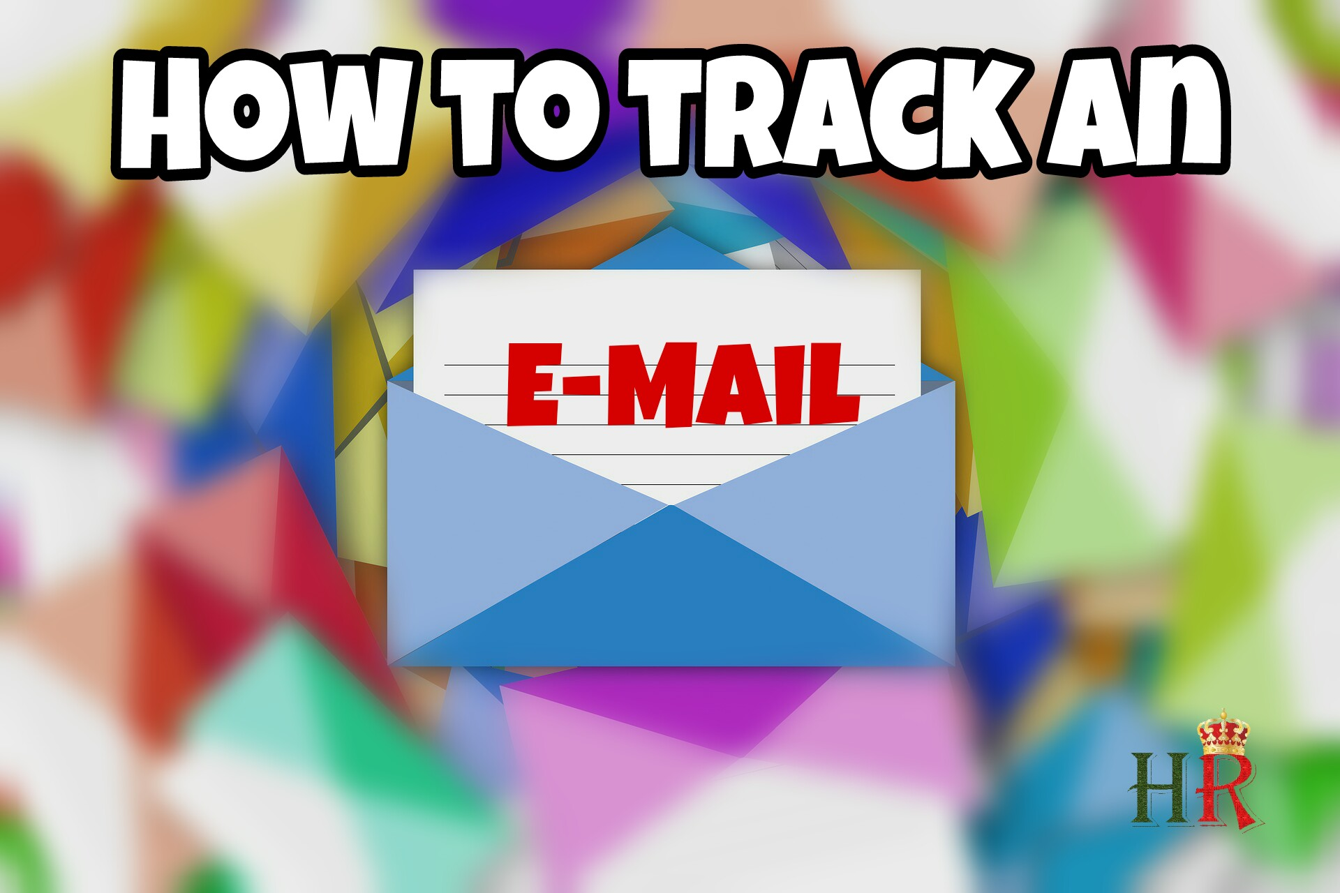 How To Track An Email?!